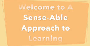A Sense-Able Approach To Learning